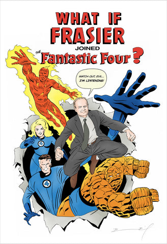 """What If Frasier Joined the Fantastic Four?"" signed print"