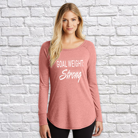 """Goal Weight - Strong"" District ® Women's Perfect Tri ® Long Sleeve Tunic Tee"
