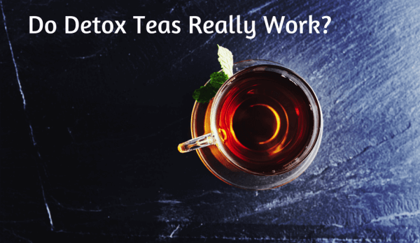 Do Detox Teas Really Work?