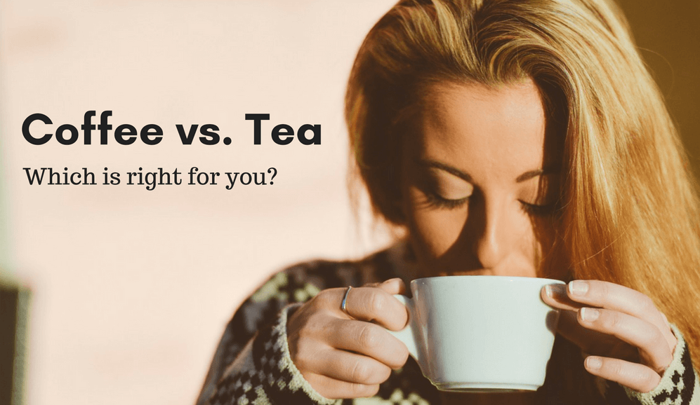 Coffee vs. Tea: Which Is Right For You?