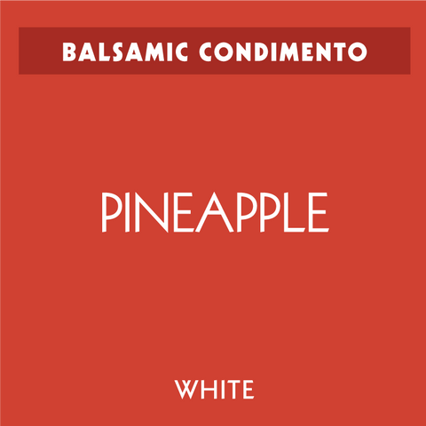 Pineapple White Balsamic Condimento
