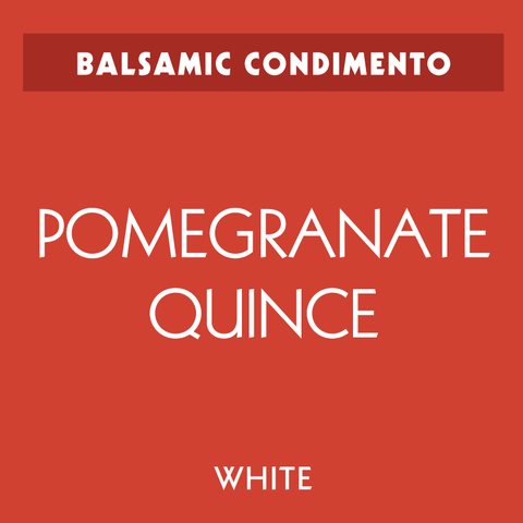 Pomegranate-Quince White Balsamic Condimento