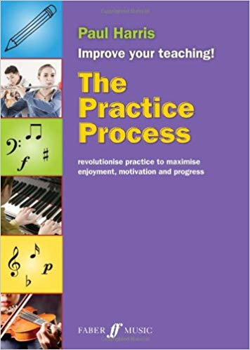 Paul Harris: The Practice Process (Improve Your Teaching)