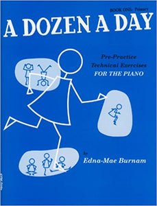 Edna Mae Burnam: A Dozen A Day Piano Book One: Primary (Pre-Practice Technical Exercises)