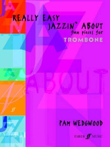Pam Wedgwood: Really Easy Jazzin' About for Trombone