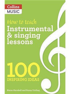How To Teach Instrumental & Singing Lessons: 100 Inspiring Ideas
