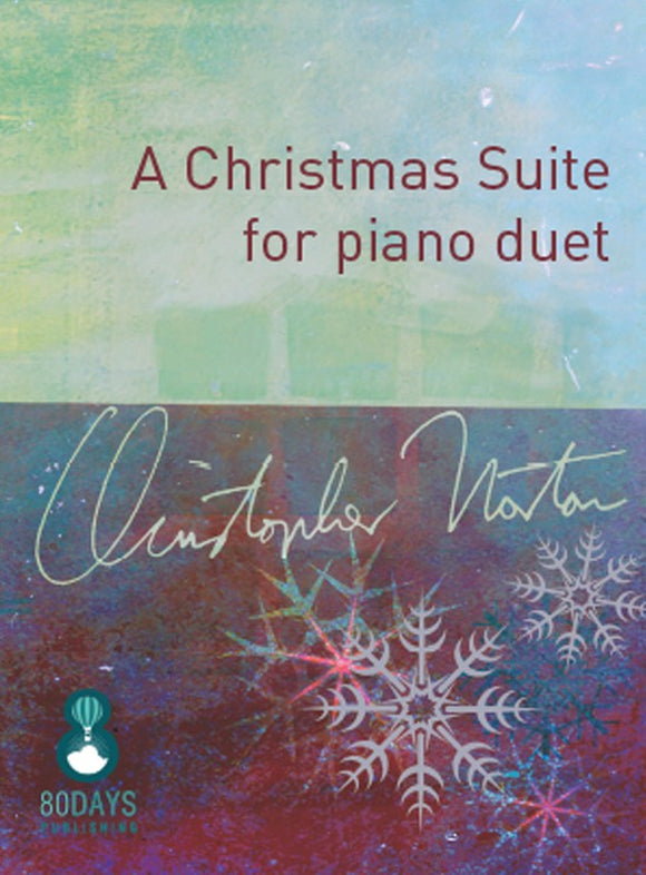 Christopher Norton: A Christmas Suite For Piano Duet