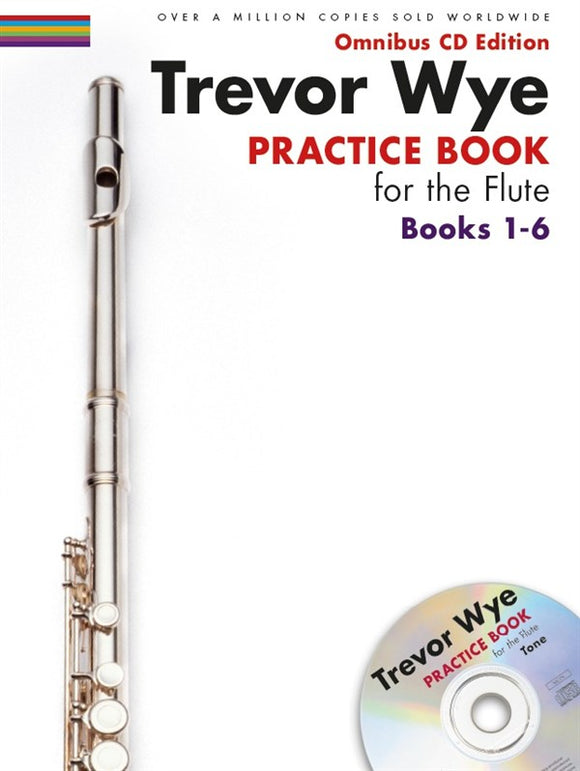 Trevor Wye: Practice Book For The Flute - Omnibus Edition Books 1-6 (CD Edition)