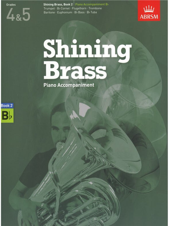 ABRSM: Shining Brass Book 2 - Bb Piano Accompaniments Grades 4-5