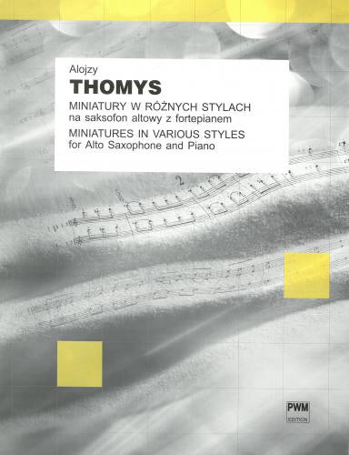 Alojzy Thomys: Miniatures In Various Styles For Alto Saxophone