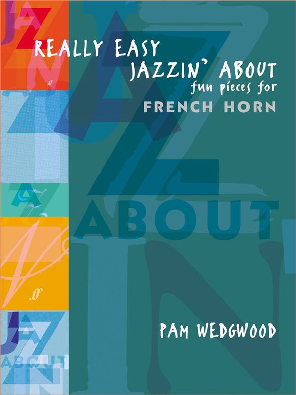 Pam Wedgwood: Really Easy Jazzin' About For French Horn