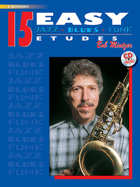 Bob Mintzer: 15 Easy Jazz Blues Funk Etudes E Flat Instruments