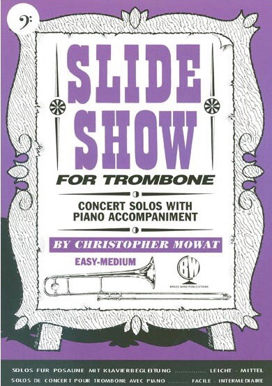 Christopher Mowat: Slide Show For Trombone (Bass Clef)