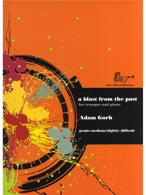 Adam Gorb: A Blast From The Past (Trumpet/Piano)
