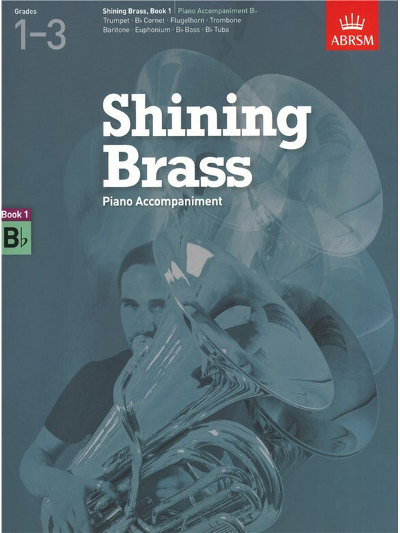 ABRSM: Shining Brass Book 1 - Bb Piano Accompaniments Grades 1-3