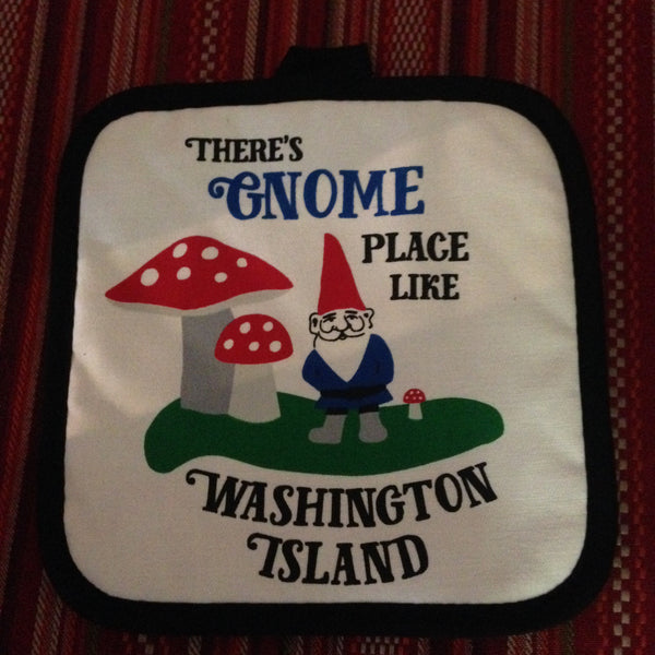 There's Gnome Place Like Washington Island Potholder
