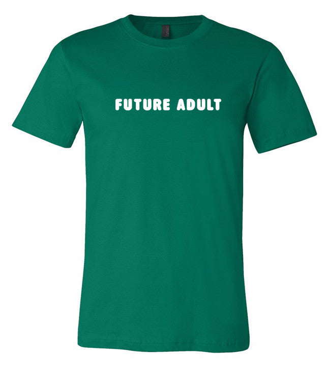 Future Adult T-Shirt- Kelly Green