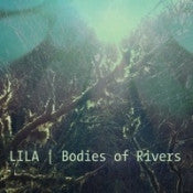 LILA - Bodies of Rivers