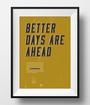 'Better days are ahead' Poster