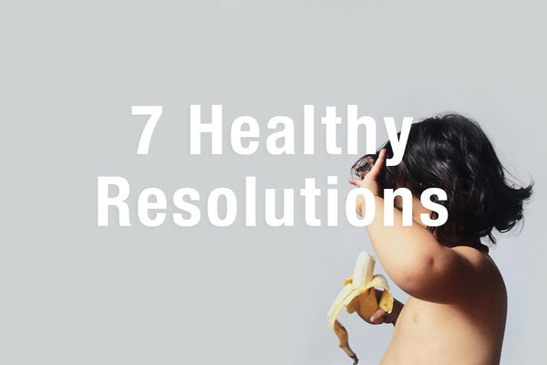 7 Healthy New Years Resolutions
