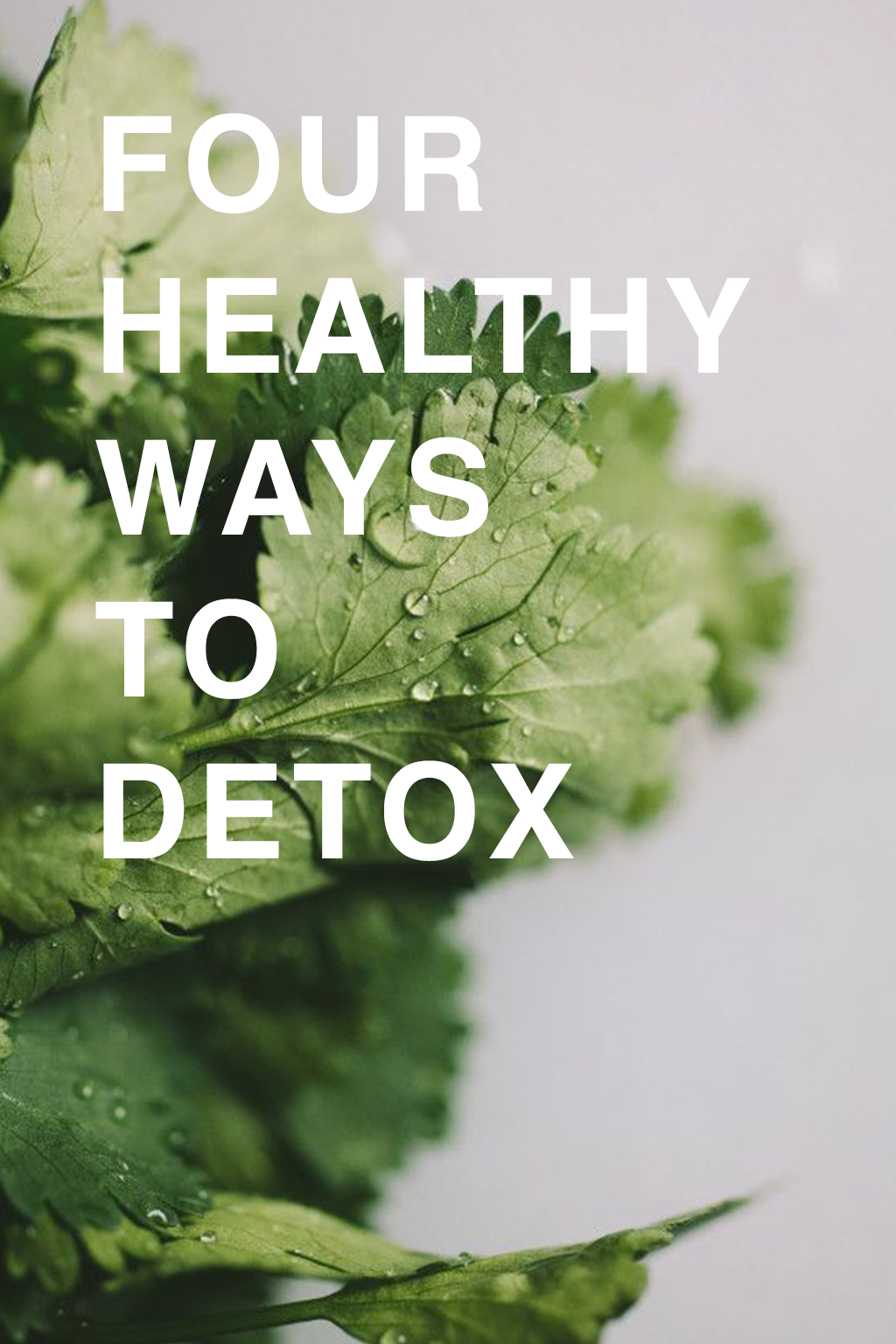 4 Healthy Ways to Detox