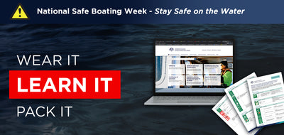 LEARN IT - National Safe Boating Week - Stay Safe on the Water