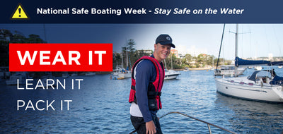 WEAR IT - National Safe Boating Week - Stay Safe on the Water
