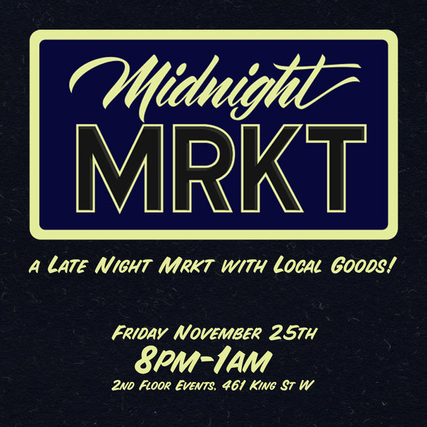 MIDNIGHT MRKT TORONTO