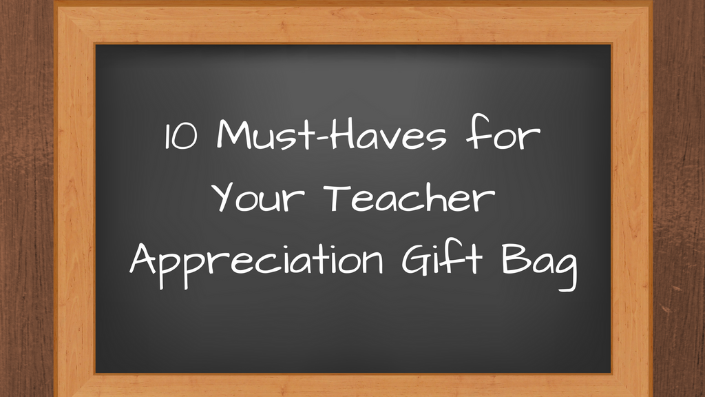 10 Must-Haves for Your Teacher Appreciation Gift Bag