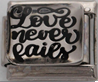 ER-088 - Love Never Fails Italian Charm Link, Stainless Steel