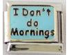 E061 - I don't do mornings, Italian Charm