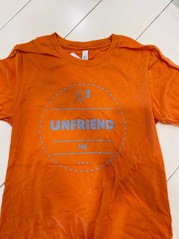 """Unfriend Me"" tee shirt-orange"