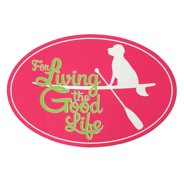 For Living The Good Life Sticker in Hot Pink
