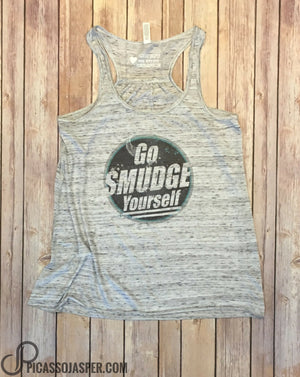 Go Smudge Yourself, Marble Gray Racerback, Tank