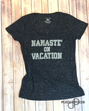 Namaste' On VACATION!  Scoop Neck Tee Shirt