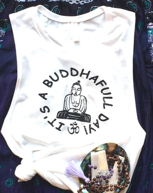 It's a Buddhaful Day! Relaxed Muscle Tank