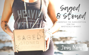 Saged & Stoned, Monthly Subscription: Tee + Sage + Stone