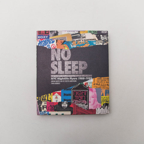 No Sleep: NYC Nightlife Flyers 1988-1999 - A Store
