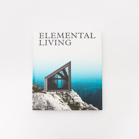Elemental Living: Contemporary Houses in Nature - Book - Front Cover