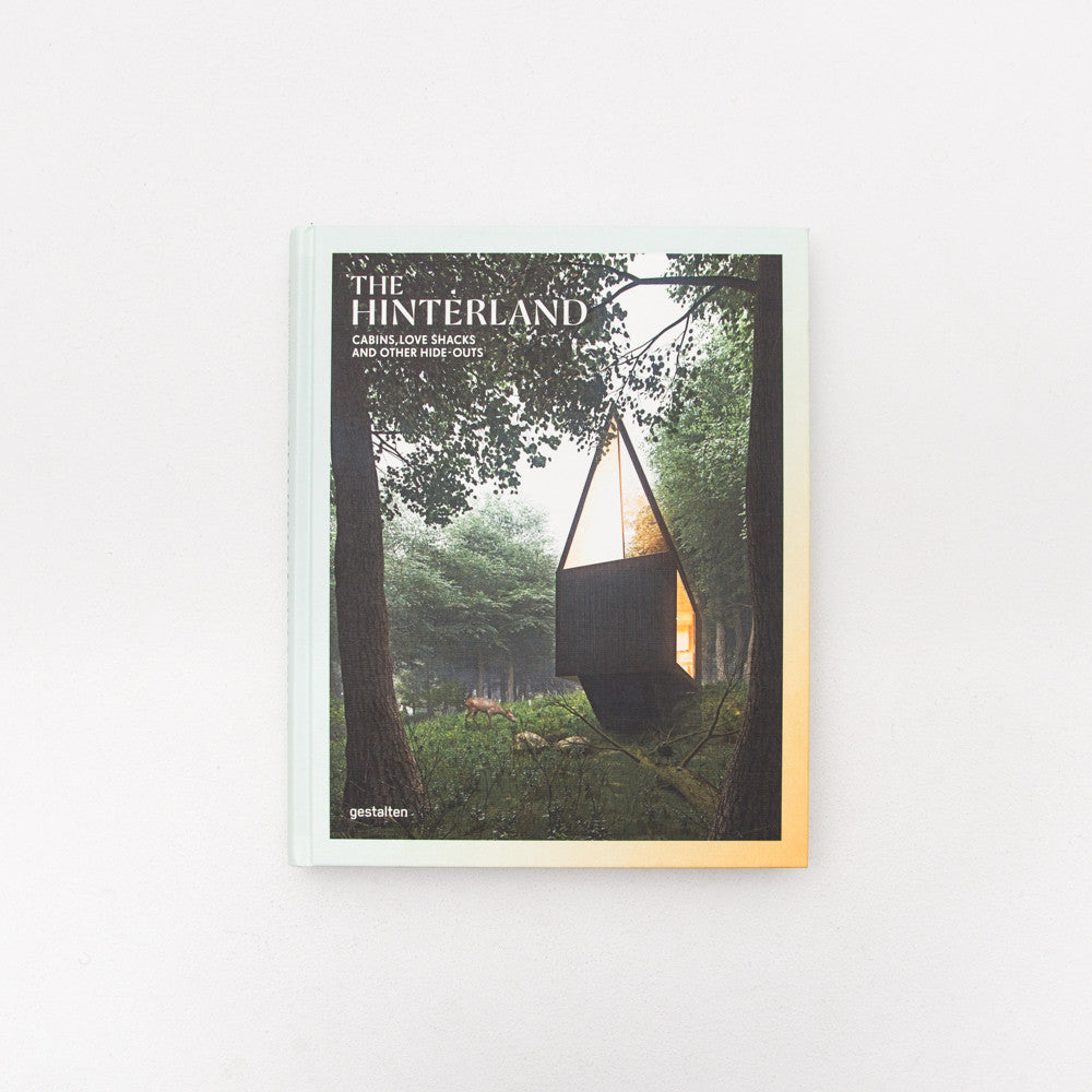 The Hinterland: Cabins, Love Shacks and Other Hide-Outs - Book - Front cover