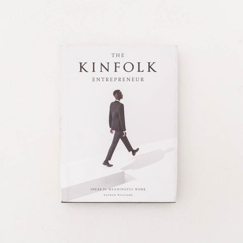 The Kinfolk Entrepreneur: Ideas for Meaningful Work Book - Front | AStore