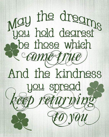 Irish Blessing | May the dreams you hold dearest be those which come true