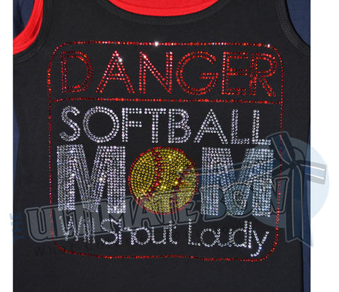 DANGER - Softball Mom Will Shout Loudly Tank Top