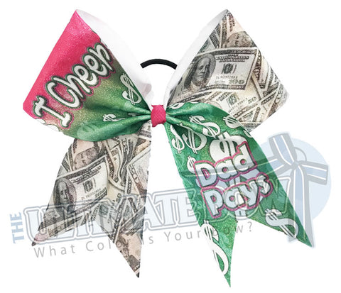 I Cheer Dad Pays | Daddy Cheer Bow | Mom Pays | Glitter Sublimated Cheer Bow