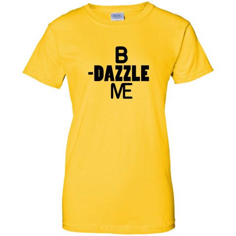 B-Dazzleme - G200L Gildan Ladies' 100% Cotton T-Shirt