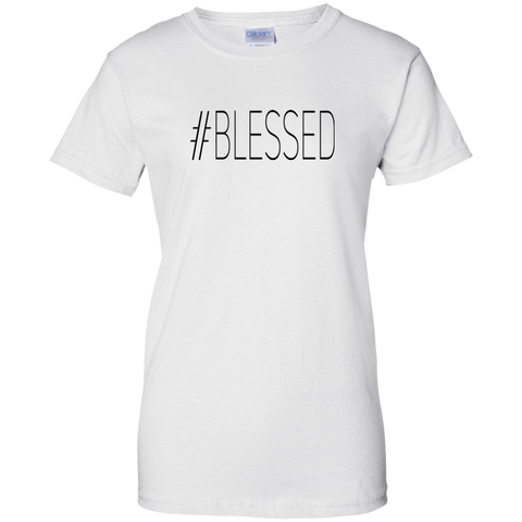 #Blessed - G200L Gildan Ladies' 100% Cotton T-Shirt