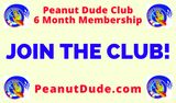 PEANUT DUDE CLUB 6 Month Membership