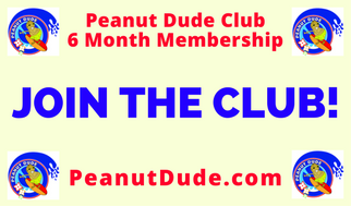PEANUT DUDE CLUB 6 Month Membership - Available nationwide at PeanutDude.com (As seen on CBS Sunday Morning Show)