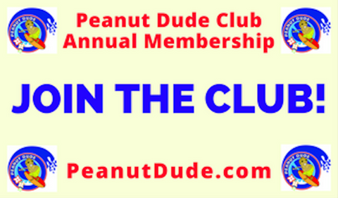PEANUT DUDE CLUB Annual Membership - Available nationwide at PeanutDude.com (As seen on CBS Sunday Morning Show)