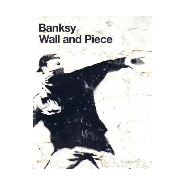 Banksy - Wall and Piece Hardcover